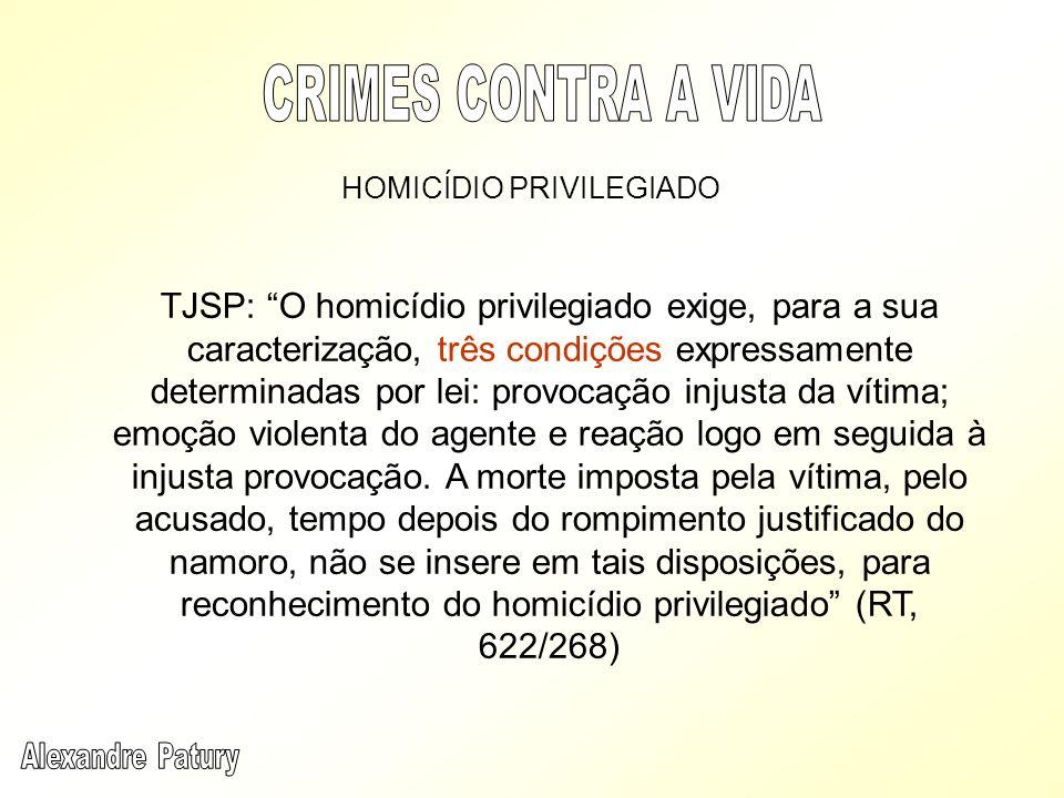 TJSP: O homicídio privilegiado exige, para a sua caracterização, três condições expressamente determinadas por lei: provocação injusta da vítima; emoç