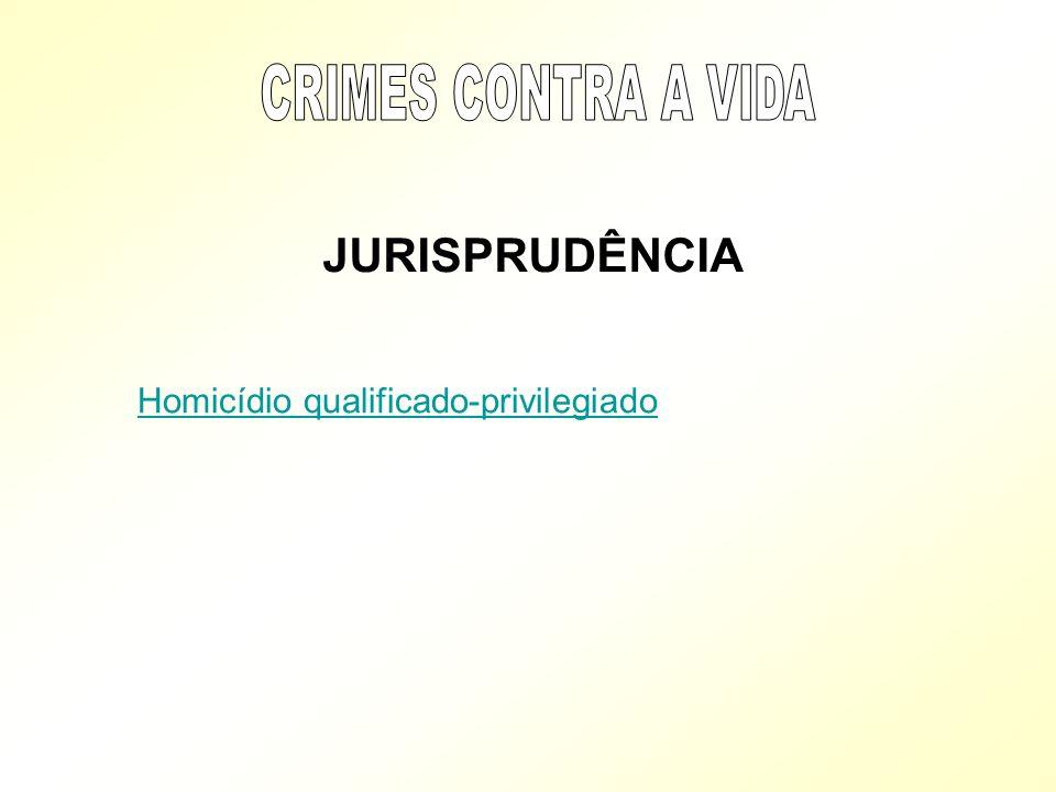 JURISPRUDÊNCIA Homicídio qualificado-privilegiado