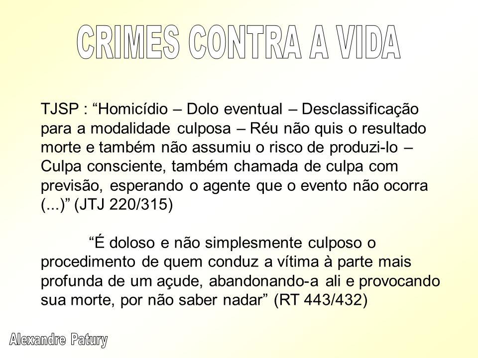 TJSP : Homicídio – Dolo eventual – Desclassificação para a modalidade culposa – Réu não quis o resultado morte e também não assumiu o risco de produzi