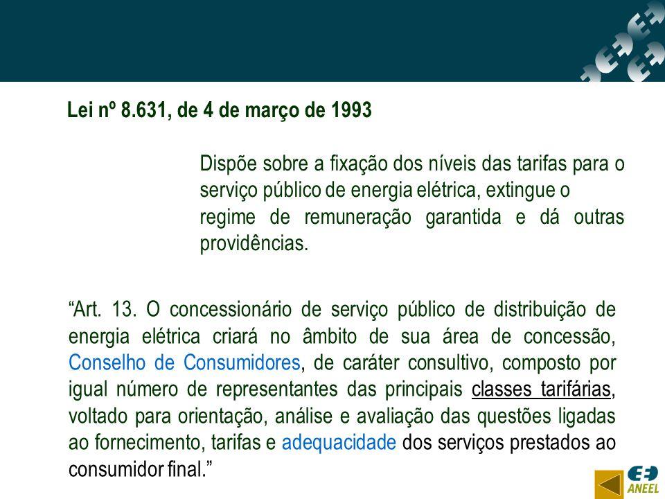 Art. 13. O concessionário de serviço público de distribuição de energia elétrica criará no âmbito de sua área de concessão, Conselho de Consumidores,