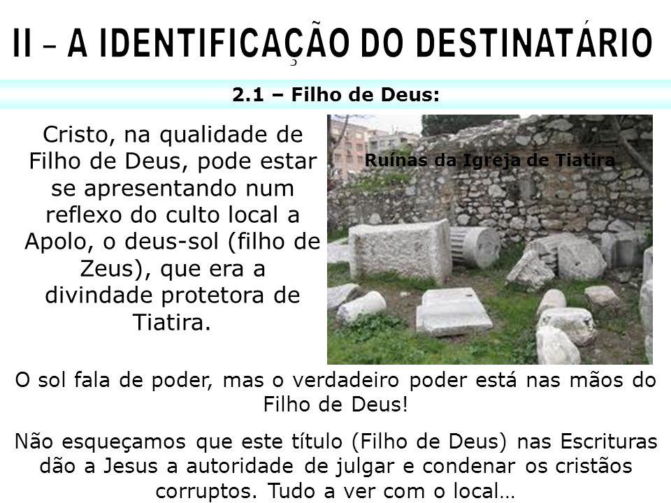 2.1 – Filho de Deus: Cristo, na qualidade de Filho de Deus, pode estar se apresentando num reflexo do culto local a Apolo, o deus-sol (filho de Zeus),