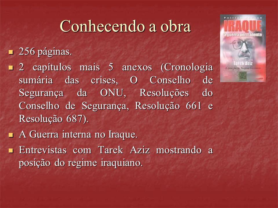Conhecendo a obra 256 páginas. 256 páginas. 2 capítulos mais 5 anexos (Cronologia sumária das crises, O Conselho de Segurança da ONU, Resoluções do Co