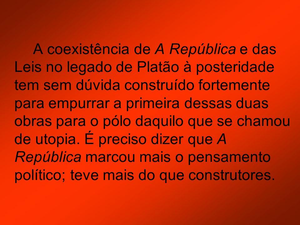 A coexistência de A República e das Leis no legado de Platão à posteridade tem sem dúvida construído fortemente para empurrar a primeira dessas duas o