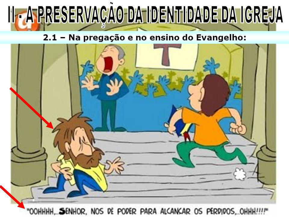 2.1 – Na pregação e no ensino do Evangelho: