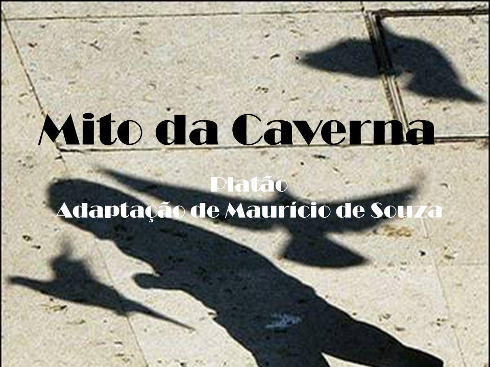 Mito da Caverna Platão Adaptação de Maurício de Souza