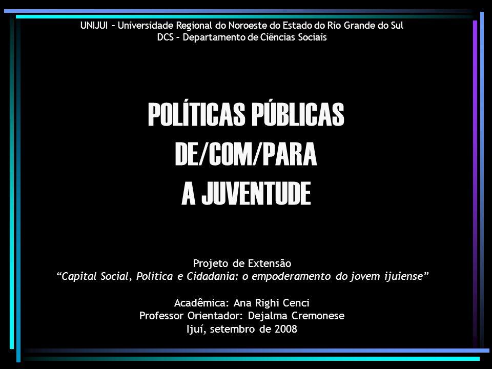 UNIJUI – Universidade Regional do Noroeste do Estado do Rio Grande do Sul JUVENTUDE.