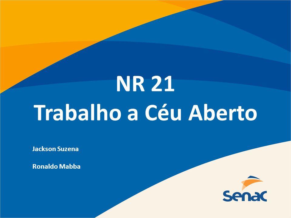 NR 21 Trabalho a Céu Aberto Jackson Suzena Ronaldo Mabba