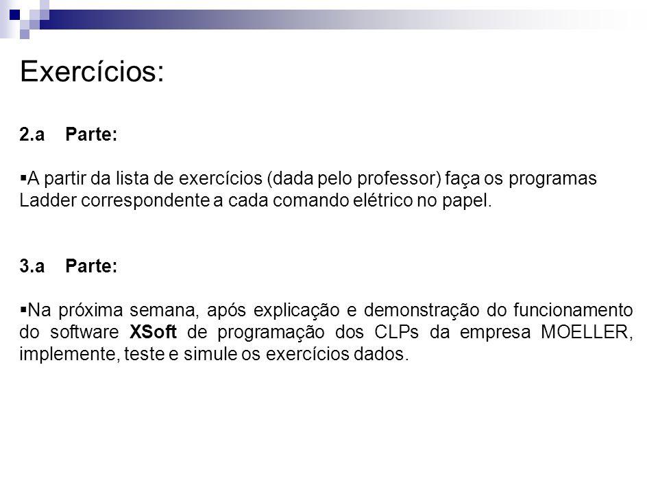 Exercícios: 2.a Parte: A partir da lista de exercícios (dada pelo professor) faça os programas Ladder correspondente a cada comando elétrico no papel.