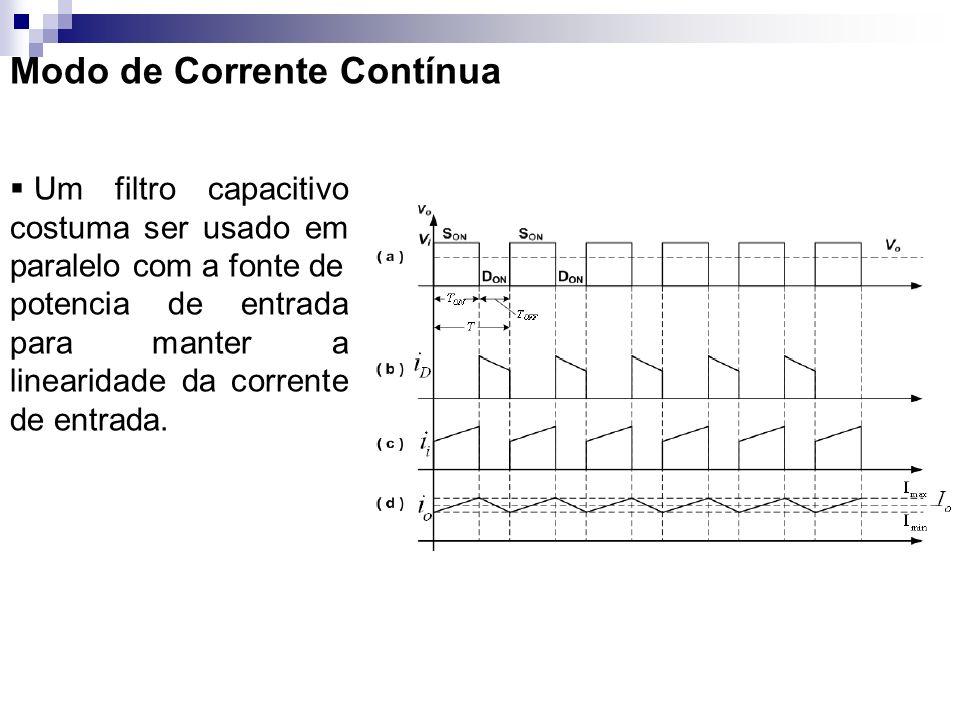 Modo de Corrente Contínua Um filtro capacitivo costuma ser usado em paralelo com a fonte de potencia de entrada para manter a linearidade da corrente