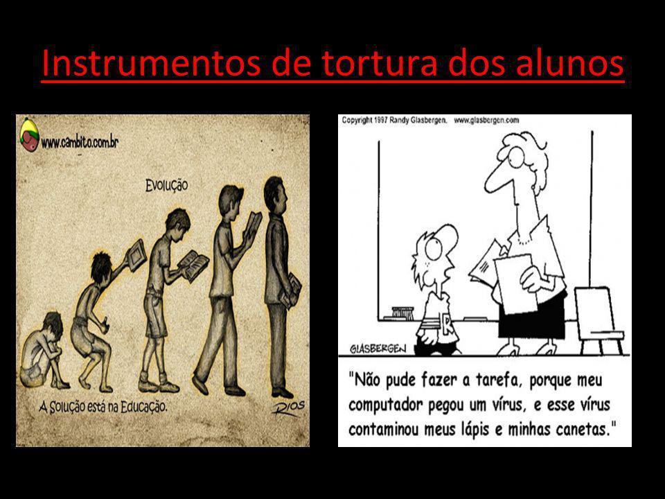Instrumentos de tortura dos alunos