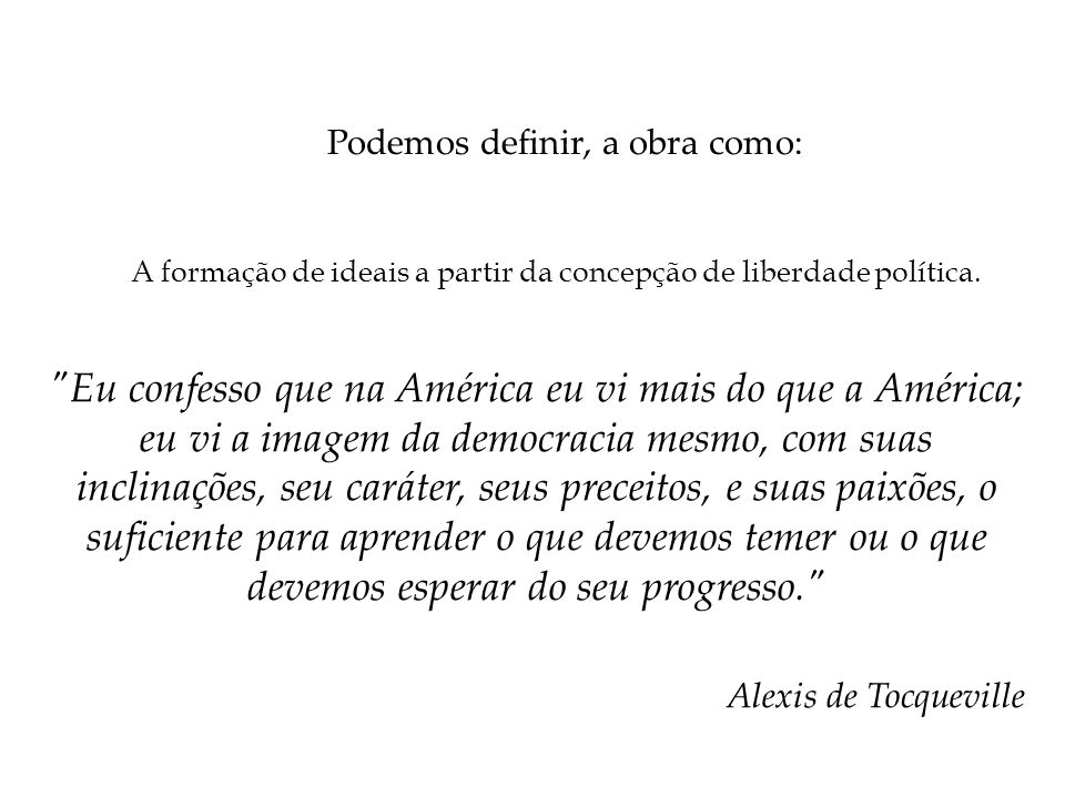 Podemos definir, a obra como: A formação de ideais a partir da concepção de liberdade política.