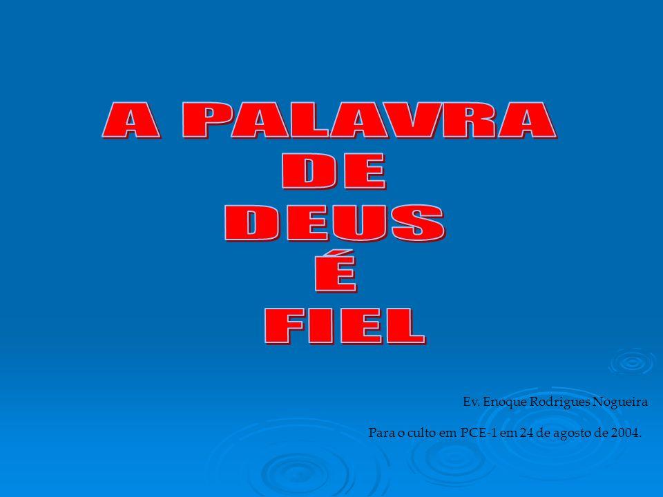 Ev. Enoque Rodrigues Nogueira Para o culto em PCE-1 em 24 de agosto de 2004.