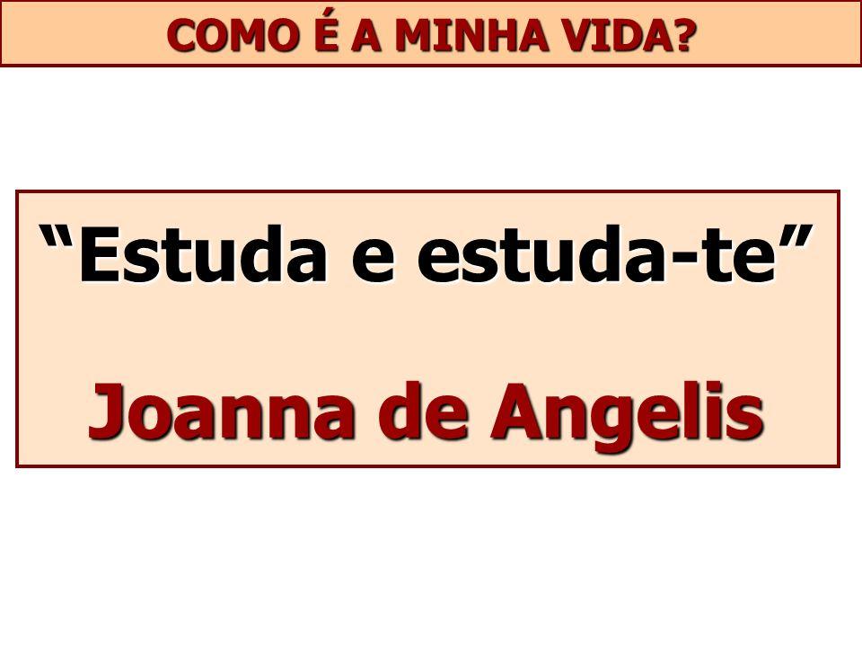 Estuda e estuda-te Joanna de Angelis
