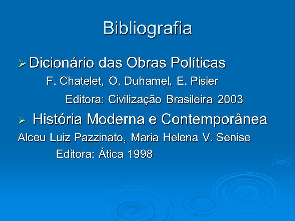 Bibliografia Dicionário das Obras Políticas Dicionário das Obras Políticas F. Chatelet, O. Duhamel, E. Pisier F. Chatelet, O. Duhamel, E. Pisier Edito