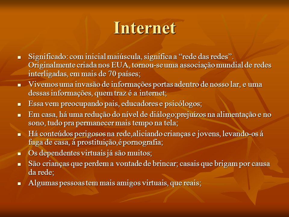 Internet Significado: com inicial maiúscula, significa a rede das redes. Originalmente criada nos EUA, tornou-se uma associação mundial de redes inter