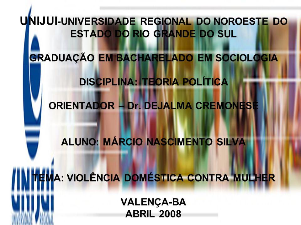 UNIJUI -UNIVERSIDADE REGIONAL DO NOROESTE DO ESTADO DO RIO GRANDE DO SUL GRADUAÇÃO EM BACHARELADO EM SOCIOLOGIA DISCIPLINA: TEORIA POLÍTICA ORIENTADOR