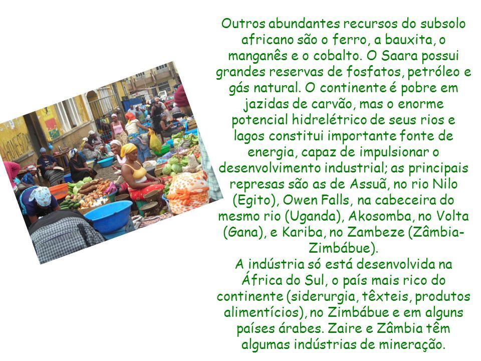 Outros abundantes recursos do subsolo africano são o ferro, a bauxita, o manganês e o cobalto.