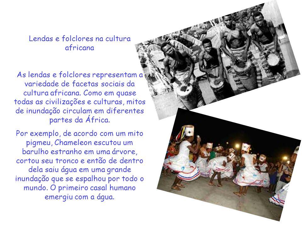Lendas e folclores na cultura africana As lendas e folclores representam a variedade de facetas sociais da cultura africana.
