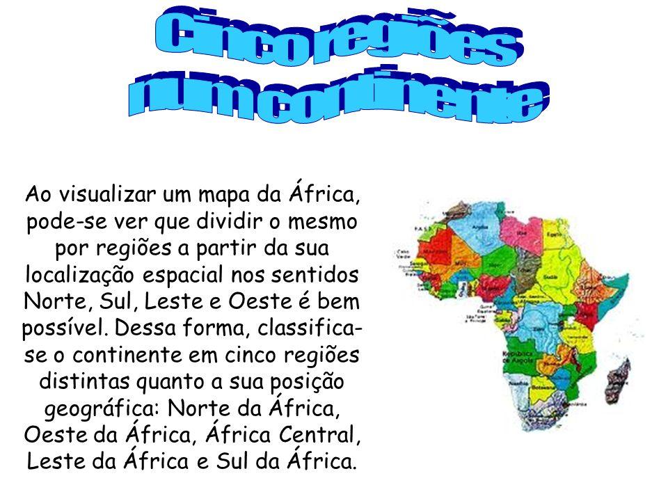 - Ao visualizar um mapa da África, pode-se ver que dividir o mesmo por regiões a partir da sua localização espacial nos sentidos Norte, Sul, Leste e Oeste é bem possível.