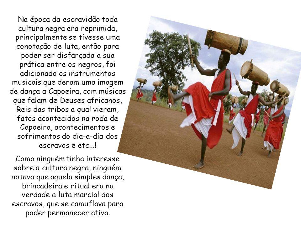 Na época da escravidão toda cultura negra era reprimida, principalmente se tivesse uma conotação de luta, então para poder ser disfarçada a sua prática entre os negros, foi adicionado os instrumentos musicais que deram uma imagem de dança a Capoeira, com músicas que falam de Deuses africanos, Reis das tribos a qual vieram, fatos acontecidos na roda de Capoeira, acontecimentos e sofrimentos do dia-a-dia dos escravos e etc....