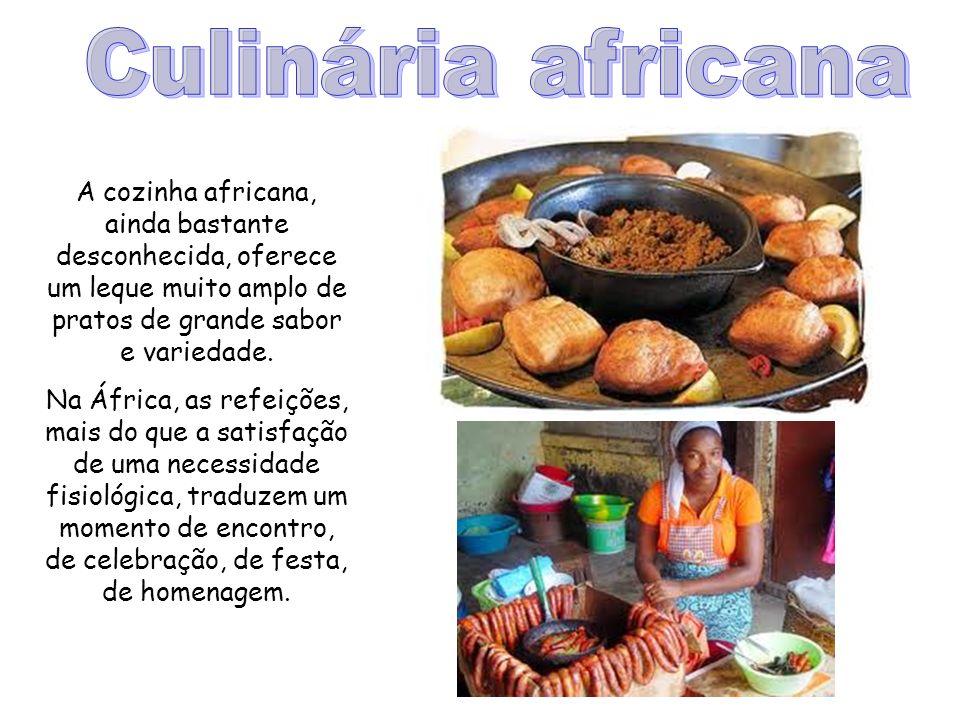 A cozinha africana, ainda bastante desconhecida, oferece um leque muito amplo de pratos de grande sabor e variedade.