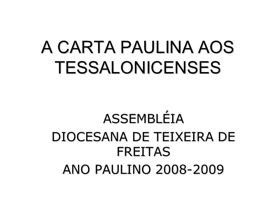 A CARTA PAULINA AOS TESSALONICENSES ASSEMBLÉIA DIOCESANA DE TEIXEIRA DE FREITAS ANO PAULINO 2008-2009