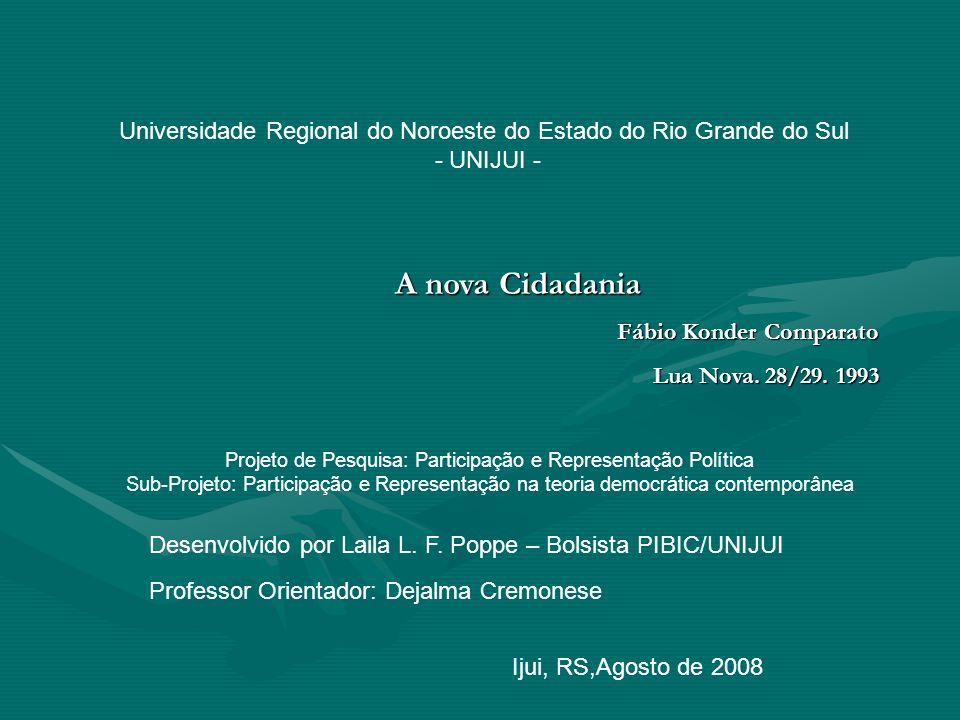 Universidade Regional do Noroeste do Estado do Rio Grande do Sul - UNIJUI - Desenvolvido por Laila L. F. Poppe – Bolsista PIBIC/UNIJUI Professor Orien