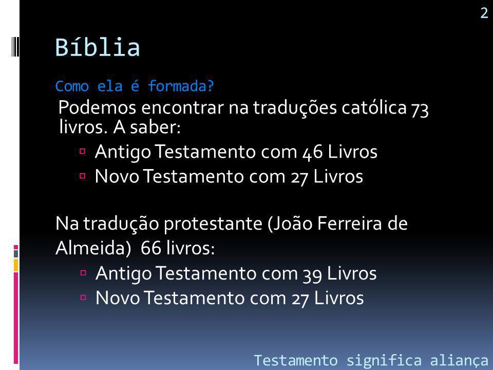 A palavra Bíblia vem do grego, que significa