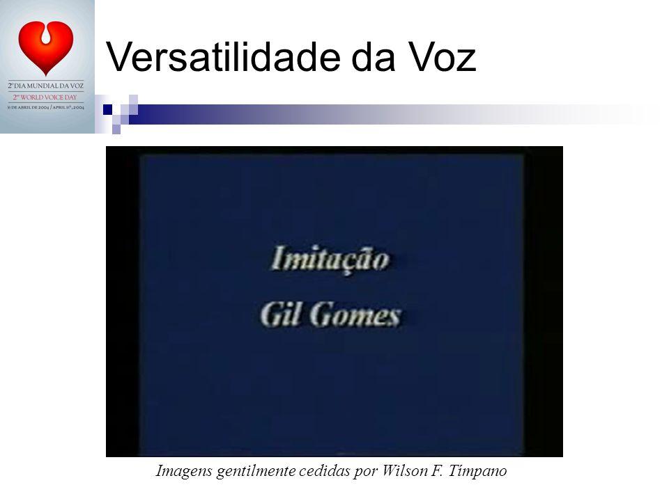 Versatilidade da Voz Imagens gentilmente cedidas por Wilson F. Tímpano