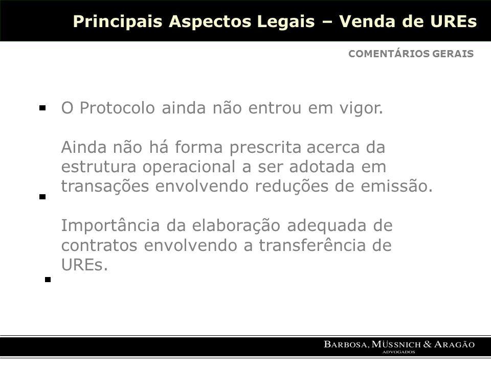 Principais Aspectos Legais – Venda de UREs COMENTÁRIOS GERAIS O Protocolo ainda não entrou em vigor.