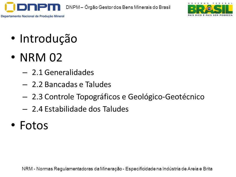 Introdução NRM 02 – 2.1 Generalidades – 2.2 Bancadas e Taludes – 2.3 Controle Topográficos e Geológico-Geotécnico – 2.4 Estabilidade dos Taludes Fotos