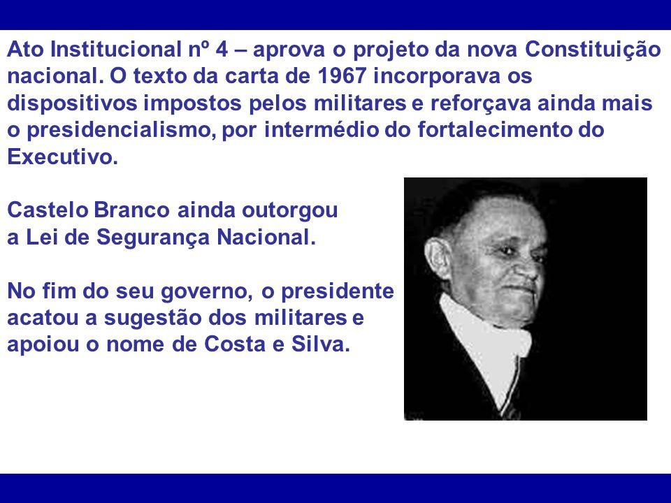 Ato Institucional nº 4 – aprova o projeto da nova Constituição nacional. O texto da carta de 1967 incorporava os dispositivos impostos pelos militares