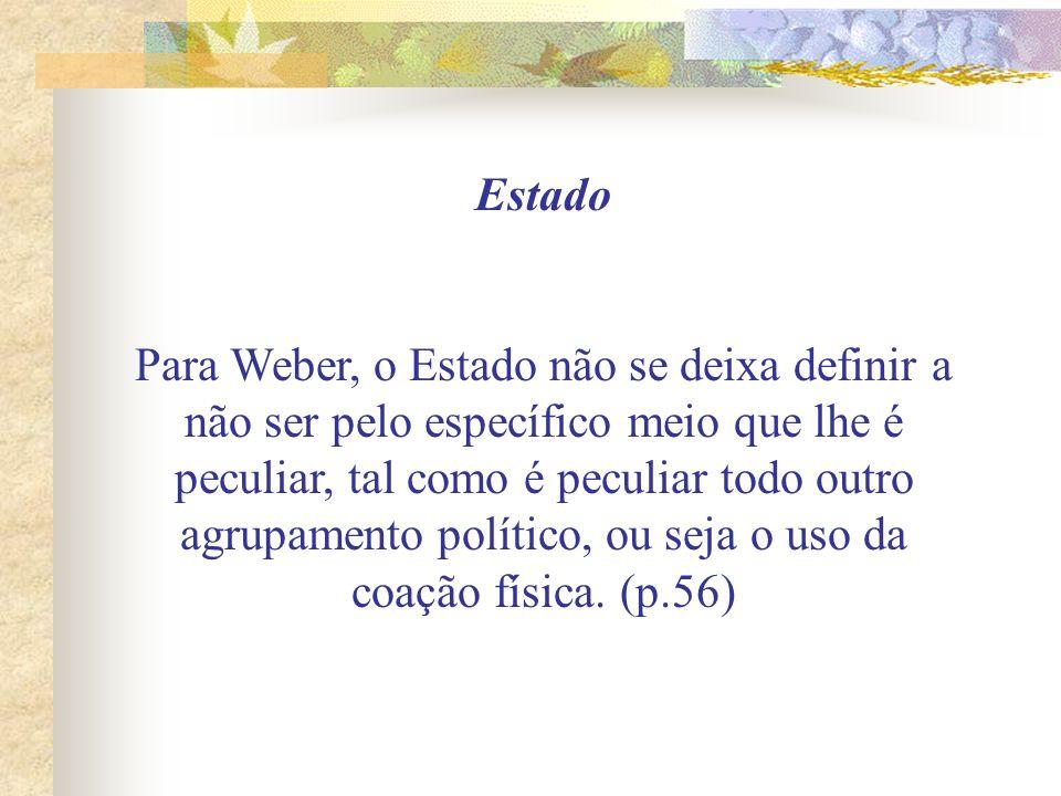 Maneiras de Fazer Política: Há segundo Weber, duas maneiras de fazer política.