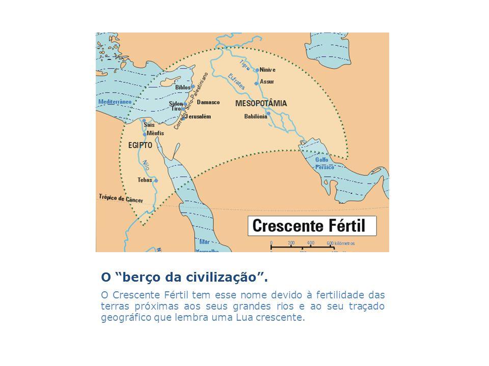 O berço da civilização. O Crescente Fértil tem esse nome devido à fertilidade das terras próximas aos seus grandes rios e ao seu traçado geográfico qu