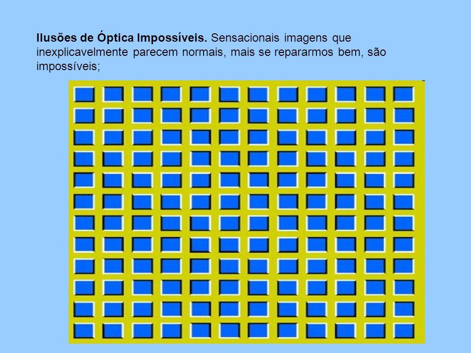 Ilusões de Óptica Impossíveis. Sensacionais imagens que inexplicavelmente parecem normais, mais se repararmos bem, são impossíveis;