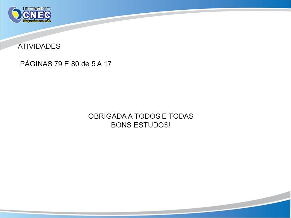 ATIVIDADES PÁGINAS 79 E 80 de 5 A 17 OBRIGADA A TODOS E TODAS BONS ESTUDOS!