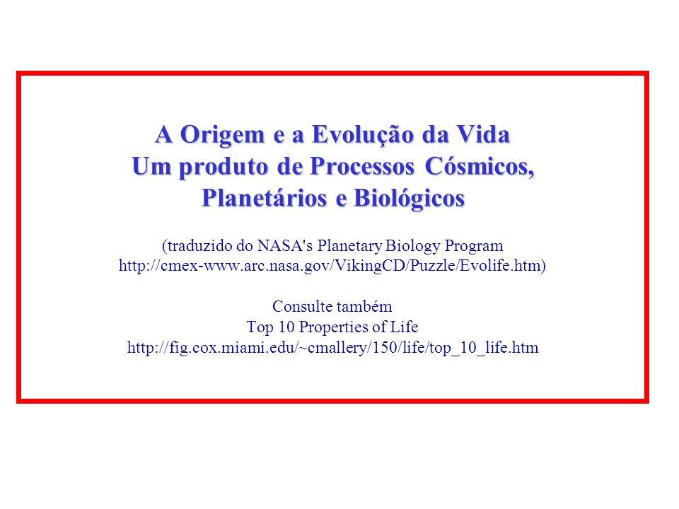 A Origem e a Evolução da Vida: Um produto de Processos Cósmicos, Planetários e Biológicos A ilustração representa o ambiente dos fenômenos naturais que coletivamente criaram a vida, como a conhecemos.