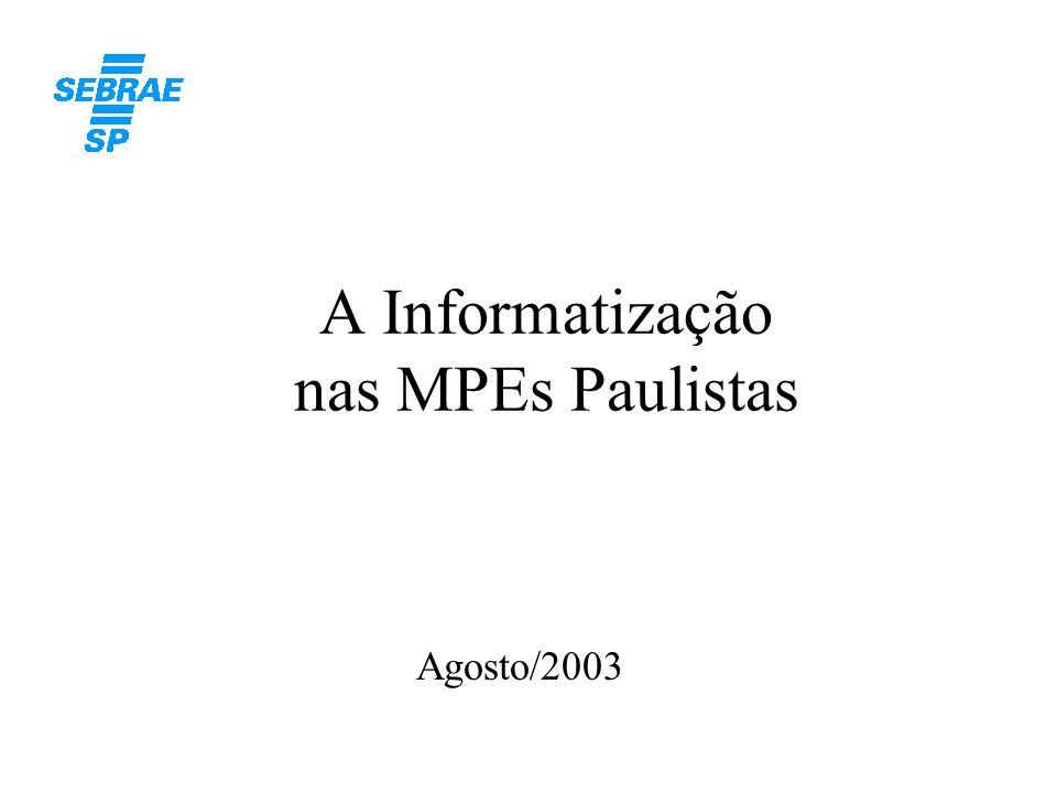 A Informatização nas MPEs Paulistas Agosto/2003