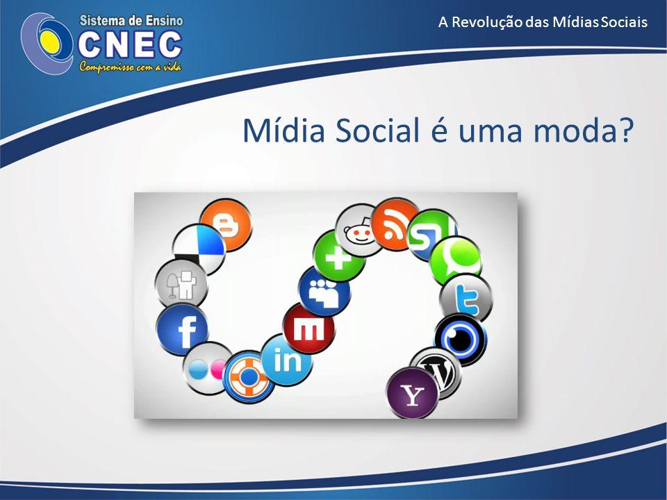 Mídia Social é uma moda? A Revolução das Mídias Sociais