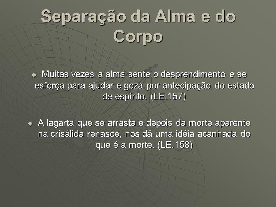 Separação da Alma e do Corpo A sensação da alma após a morte varia.