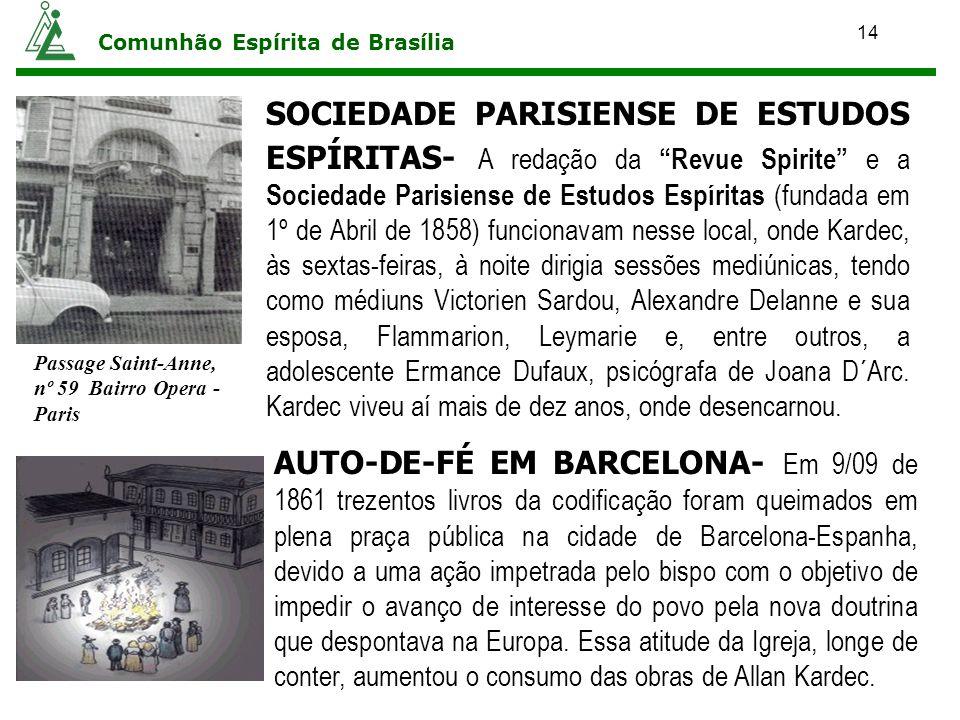 14 Comunhão Espírita de Brasília SOCIEDADE PARISIENSE DE ESTUDOS ESPÍRITAS- A redação da Revue Spirite e a Sociedade Parisiense de Estudos Espíritas (