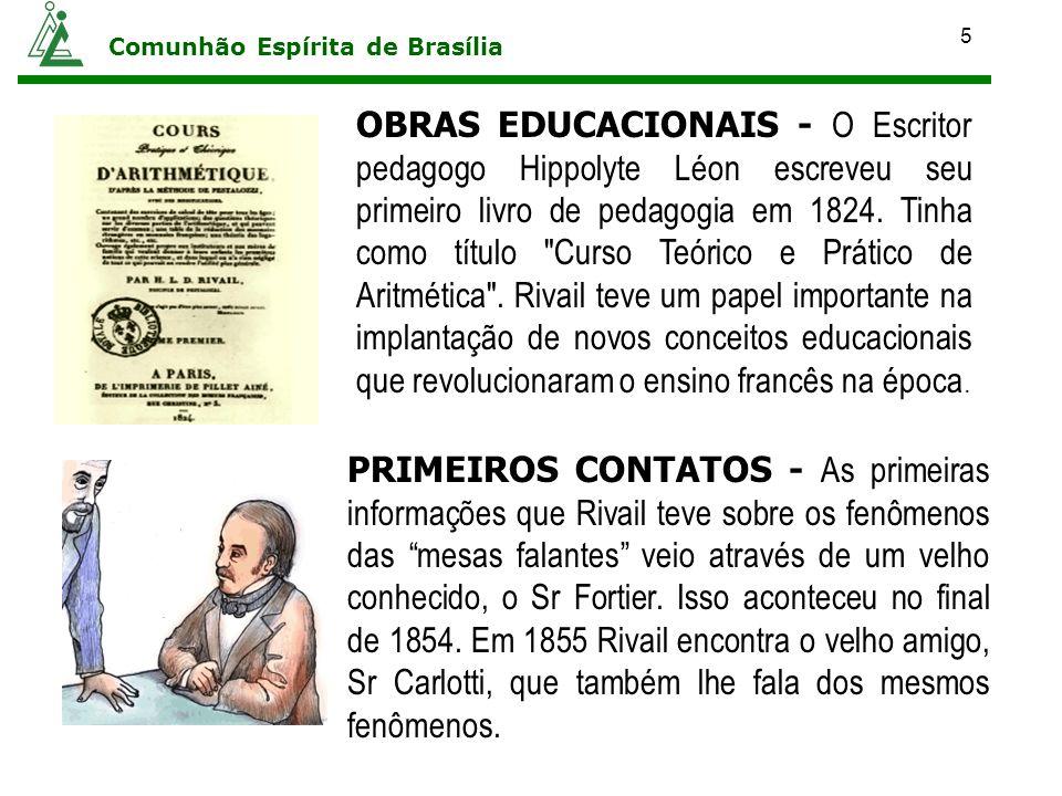 5 Comunhão Espírita de Brasília OBRAS EDUCACIONAIS - O Escritor pedagogo Hippolyte Léon escreveu seu primeiro livro de pedagogia em 1824. Tinha como t