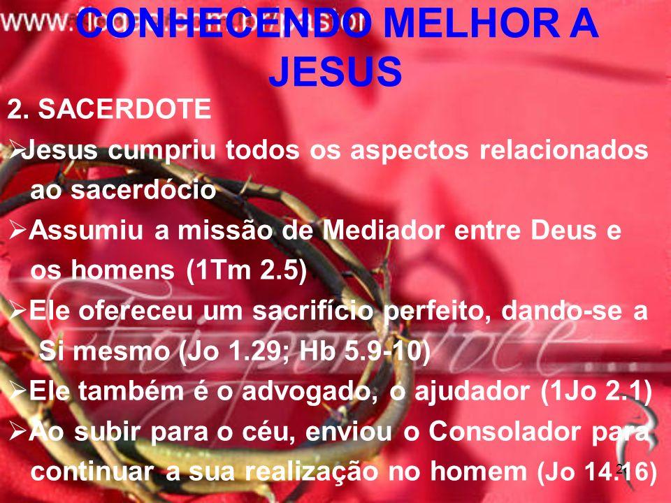 26 2. SACERDOTE Jesus cumpriu todos os aspectos relacionados ao sacerdócio Assumiu a missão de Mediador entre Deus e os homens (1Tm 2.5) Ele ofereceu