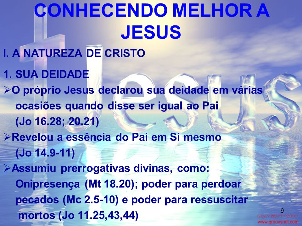 9 I. A NATUREZA DE CRISTO 1. SUA DEIDADE O próprio Jesus declarou sua deidade em várias ocasiões quando disse ser igual ao Pai (Jo 16.28; 20.21) Revel