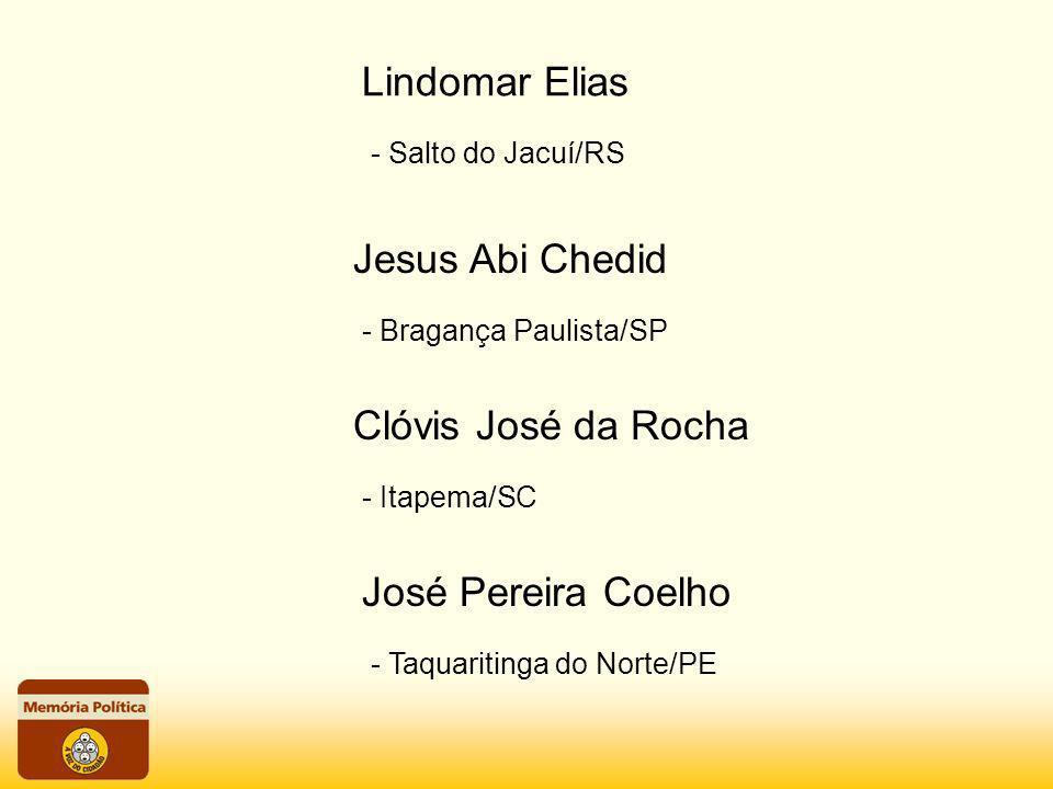 - Salto do Jacuí/RS Lindomar Elias - Bragança Paulista/SP Jesus Abi Chedid - Itapema/SC Clóvis José da Rocha - Taquaritinga do Norte/PE José Pereira C