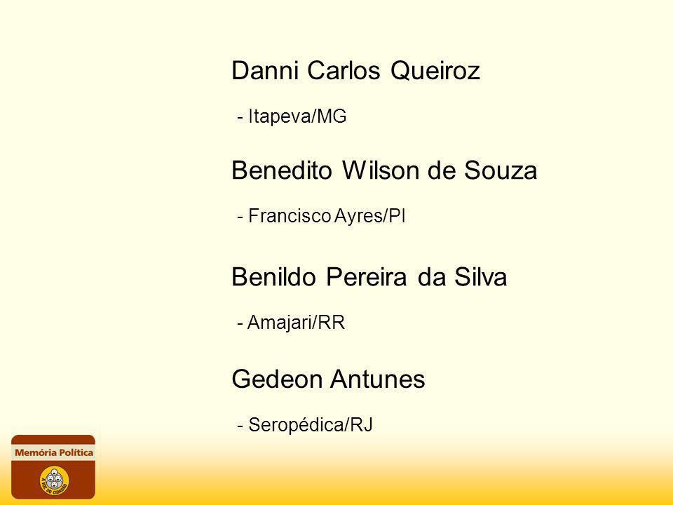 - Itapeva/MG Danni Carlos Queiroz - Francisco Ayres/PI Benedito Wilson de Souza - Amajari/RR Benildo Pereira da Silva - Seropédica/RJ Gedeon Antunes