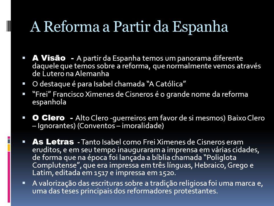 A Reforma a Partir da Espanha A Visão - A partir da Espanha temos um panorama diferente daquele que temos sobre a reforma, que normalmente vemos atrav