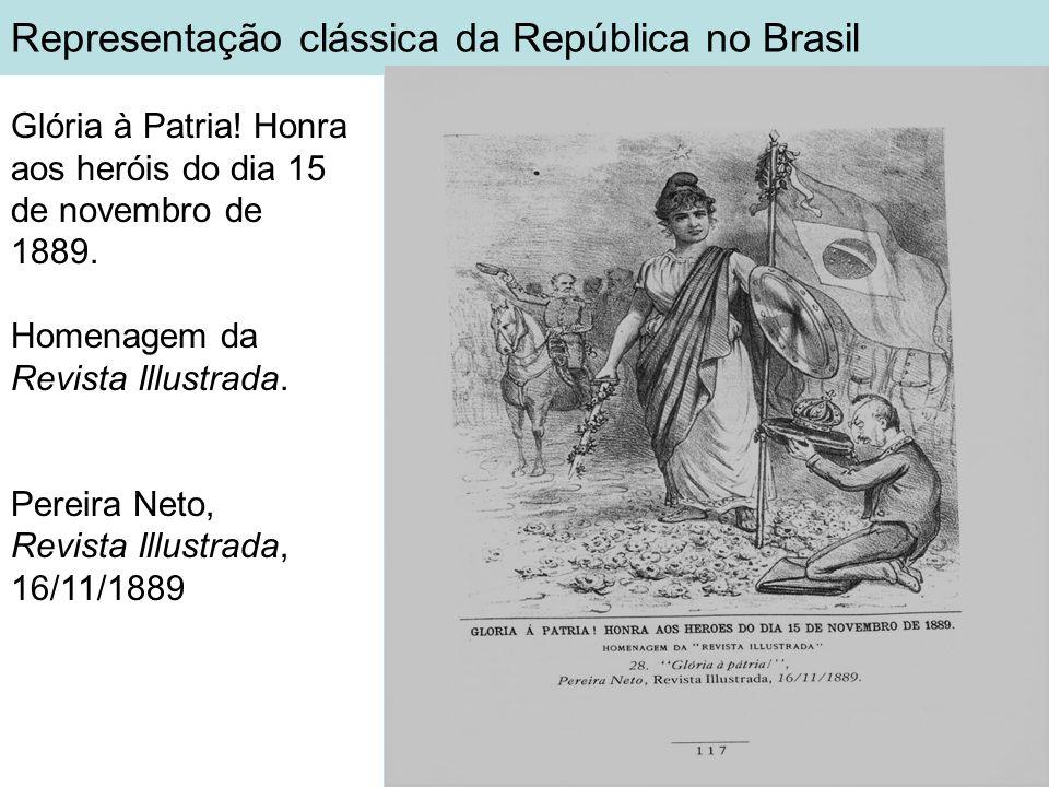 Representação clássica da República no Brasil Glória à Patria! Honra aos heróis do dia 15 de novembro de 1889. Homenagem da Revista Illustrada. Pereir