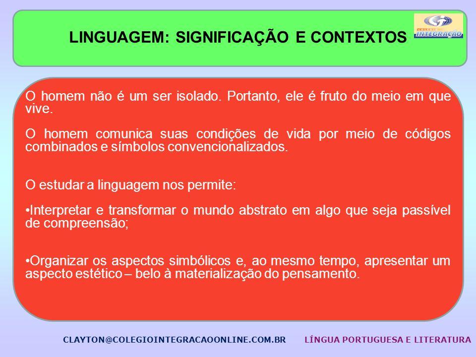 O QUE VOCÊ ESTÁ VENDO? CLAYTON@COLEGIOINTEGRACAOONLINE.COM.BRLÍNGUA PORTUGUESA E LITERATURA