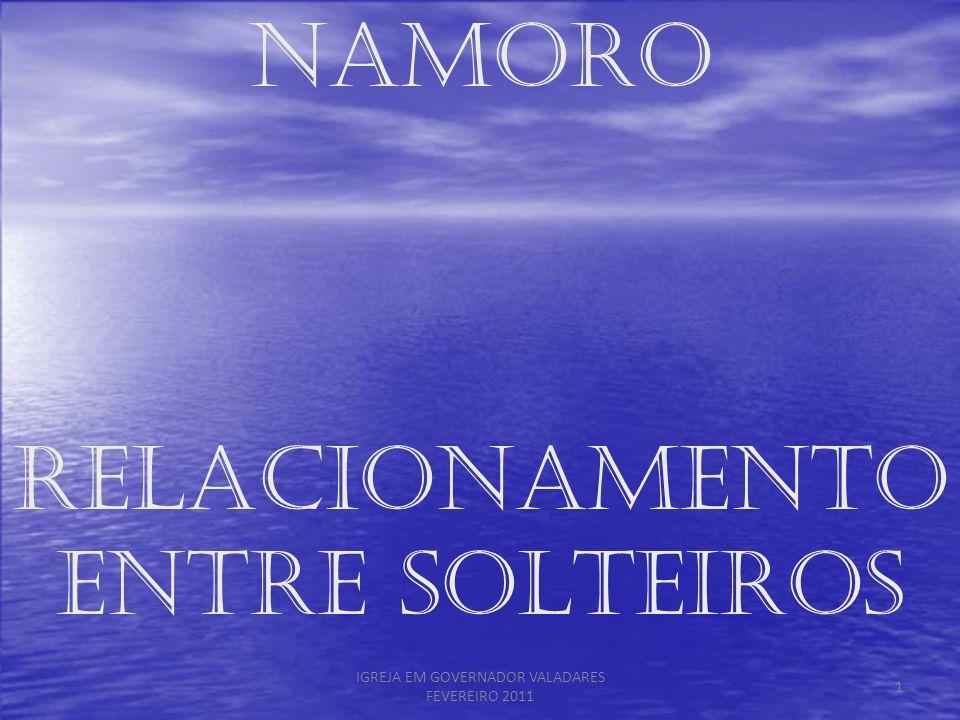 NAMORO RELACIONAMENTO ENTRE SOLTEIROS 1 IGREJA EM GOVERNADOR VALADARES FEVEREIRO 2011